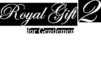 Royal Gift 2 / for Gentlemen