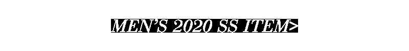 MENS 2020SS ITEM